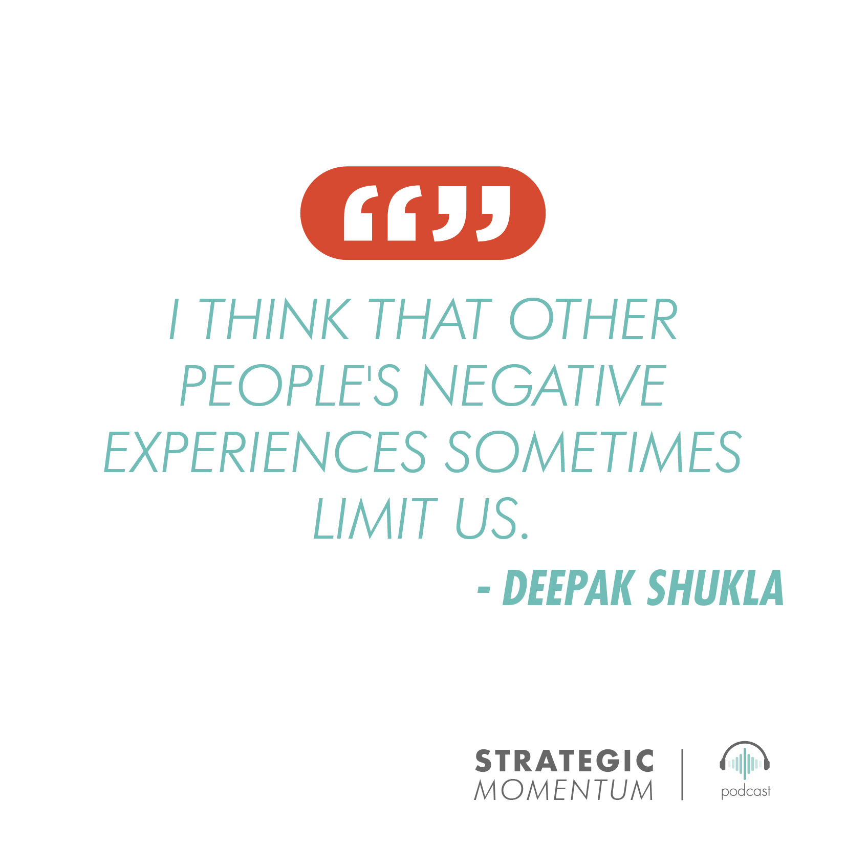 Deepak Shukla Quote | Strategic Momentum Podcast