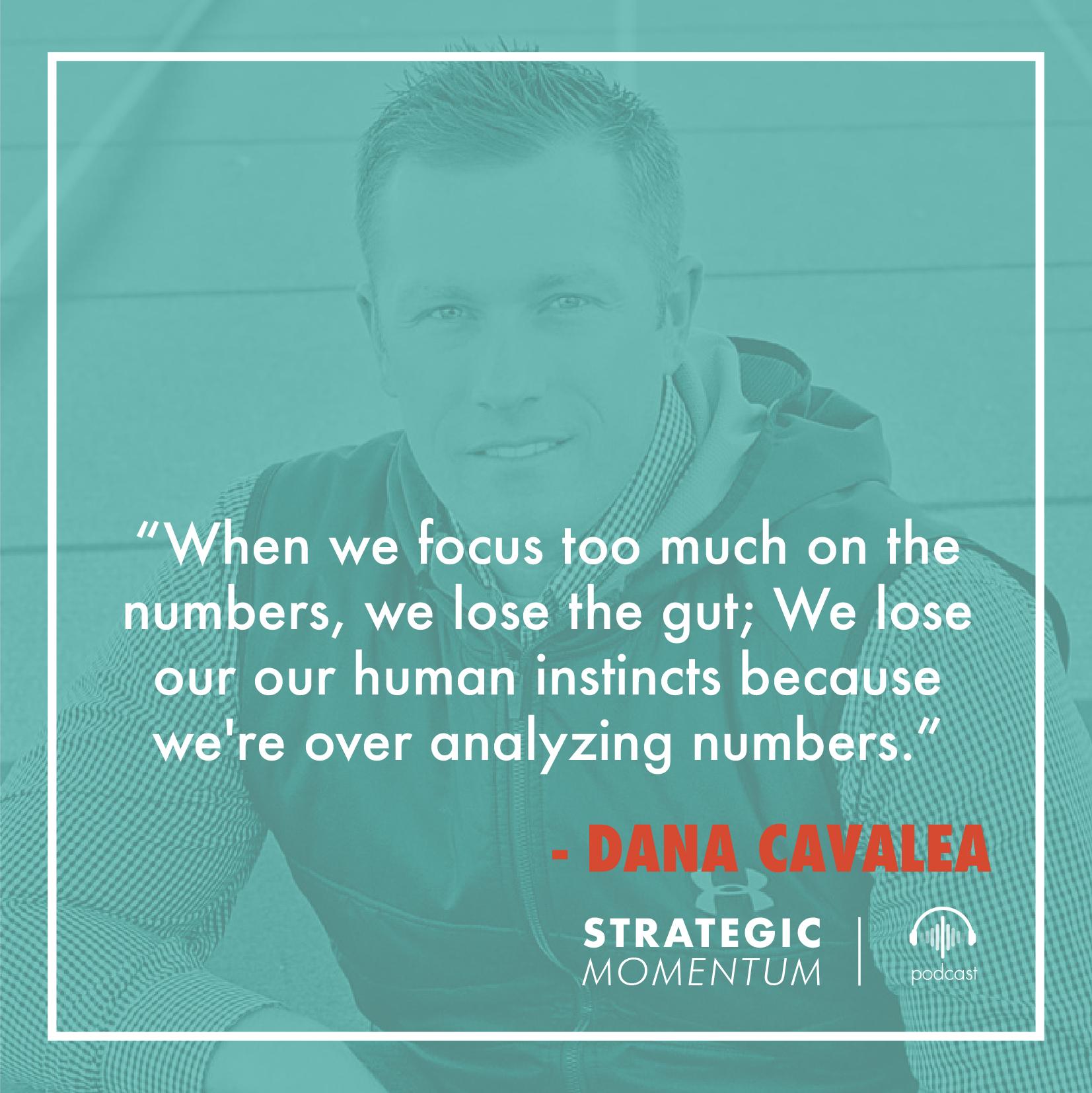 Dana Cavalea Quote | Strategic Momentum Podcast