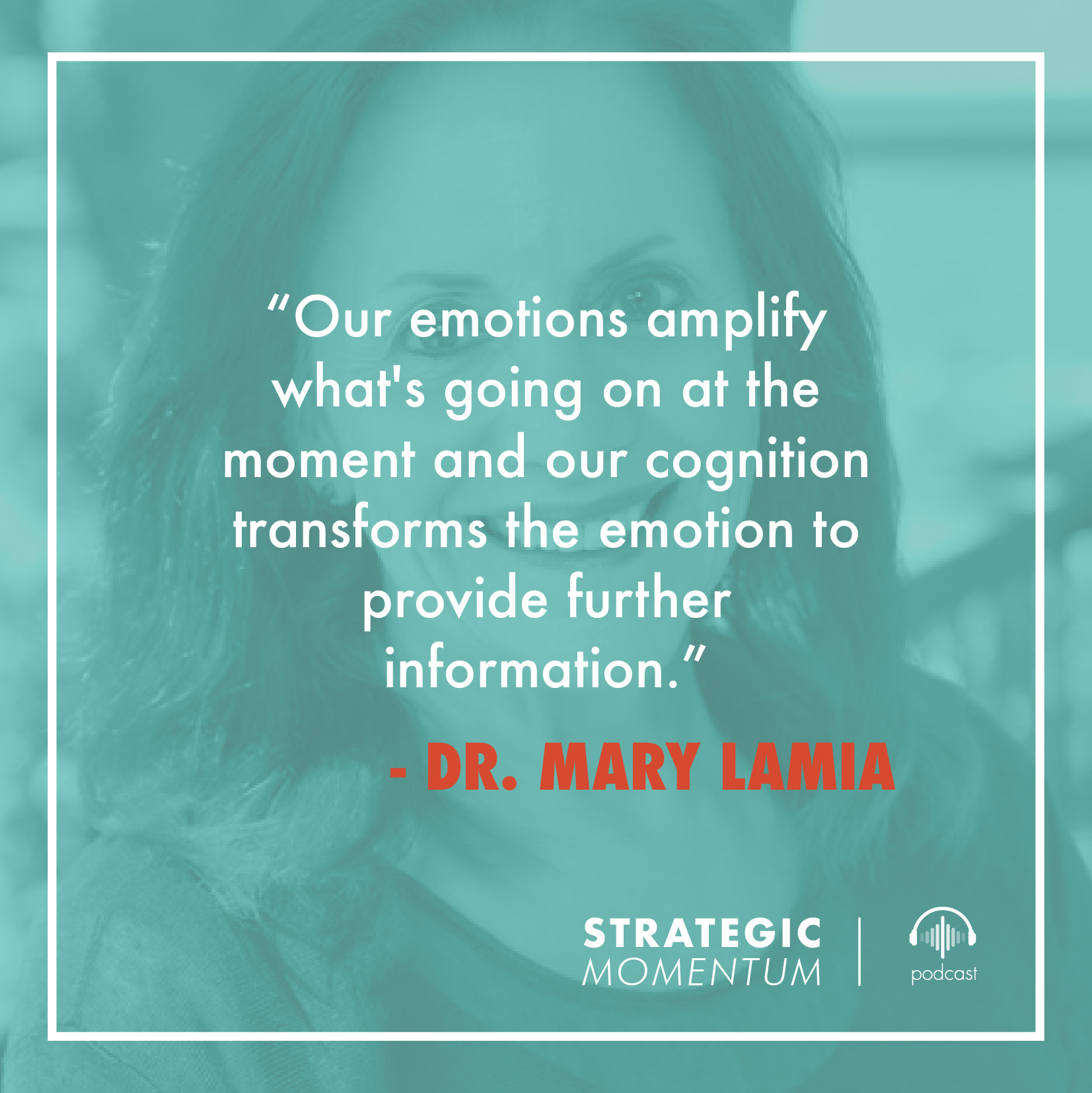 Dr. Mary Lamia Quote | Strategic Momentum Podcast