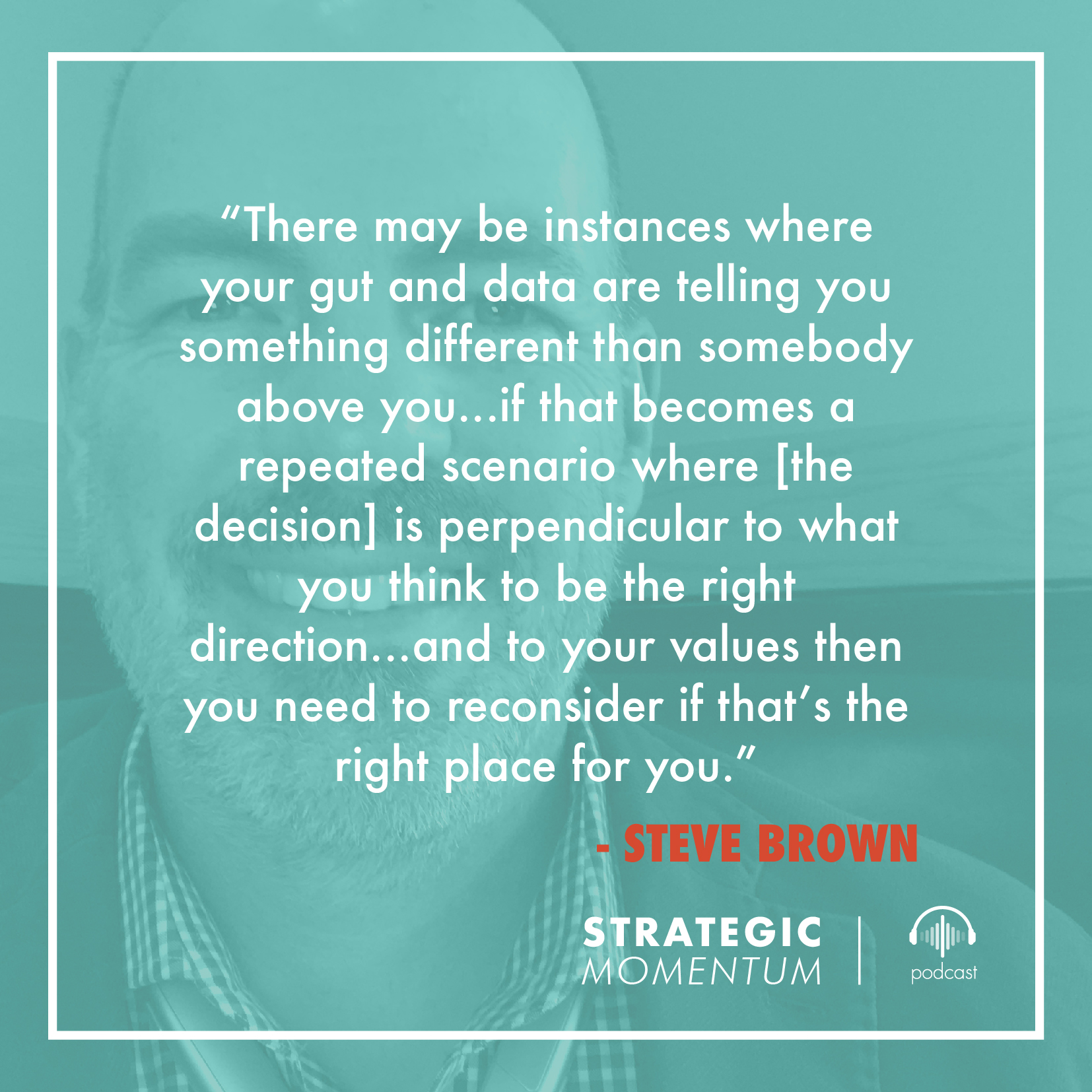 Steve Brown Quote | Strategic Momentum Podcast