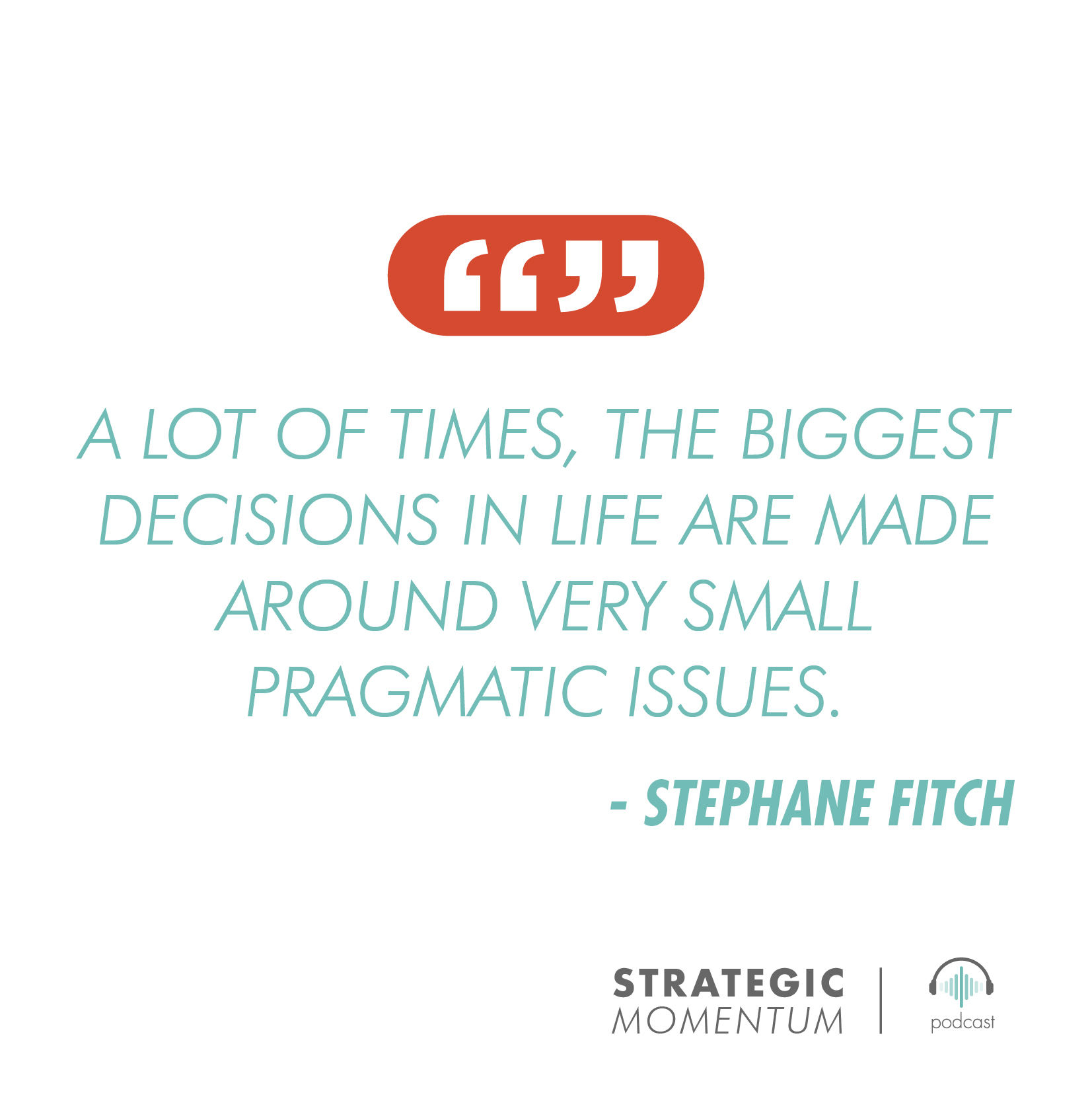 Stephane Fitch Quote | Strategic Momentum Podcast