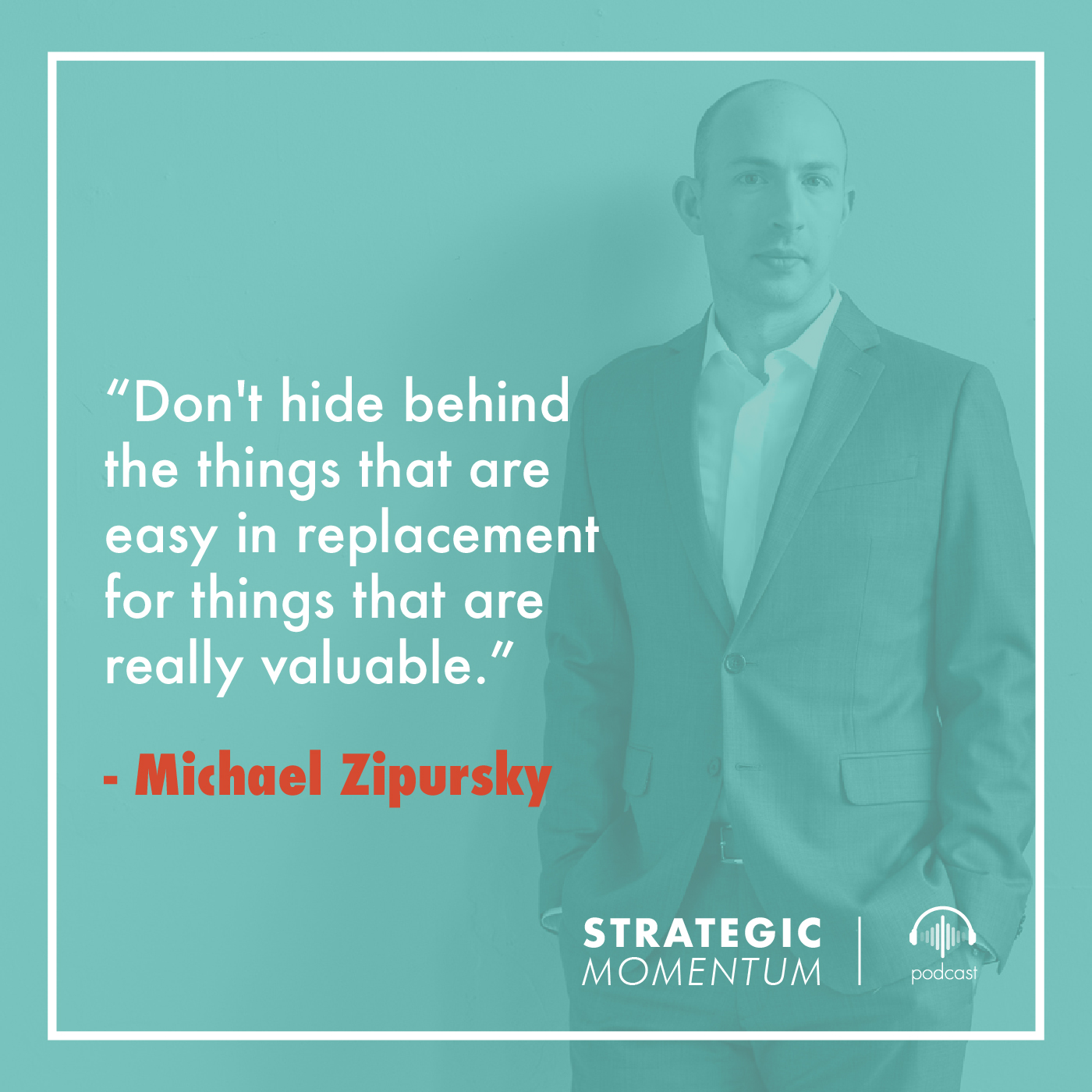 Michael Zipursky Quote | Strategic Momentum Podcast