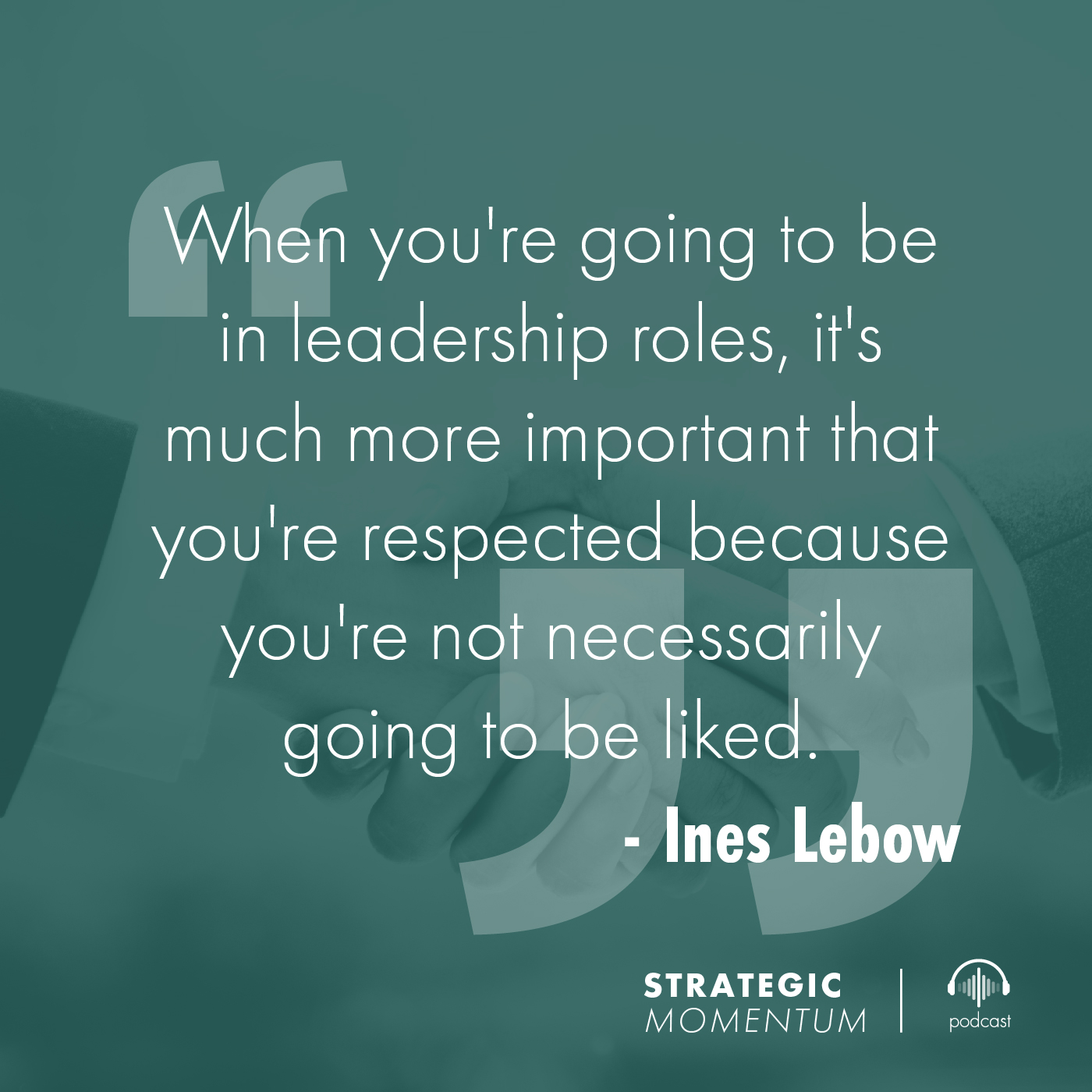 Ines Lebow Quote | Strategic Momentum Podcast