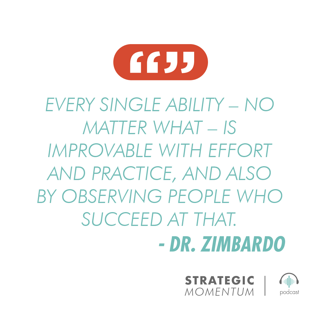 Dr. Zimbardo Quote | Strategic Momentum Podcast