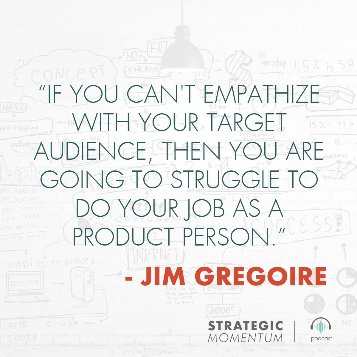 Jim Gregoire Quote | Strategic Momentum Podcast