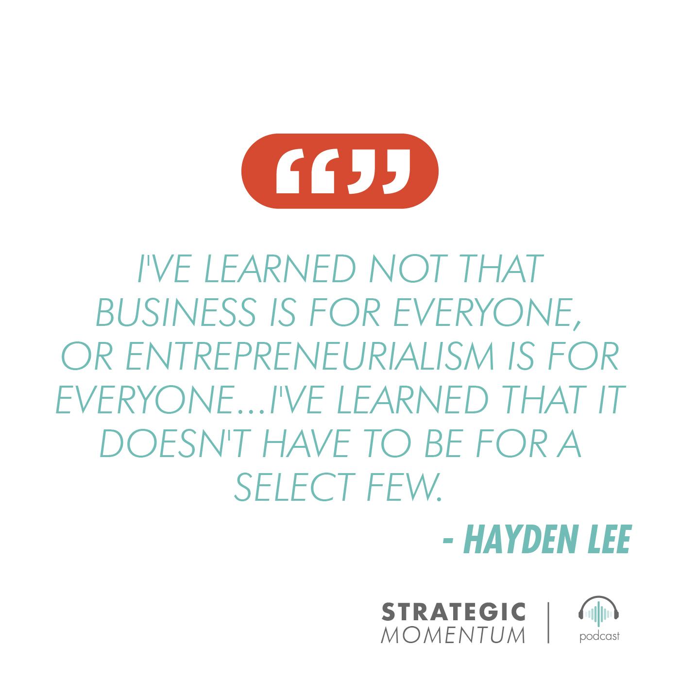 Hayden Lee Quote | Strategic Momentum Podcast