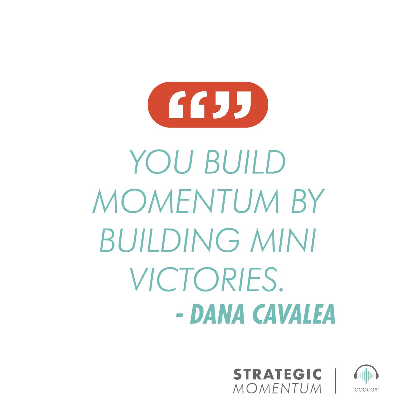 Quote 4 - Tile - Strategic Momentum - Connie Steele - Dana Cavalea.jpg