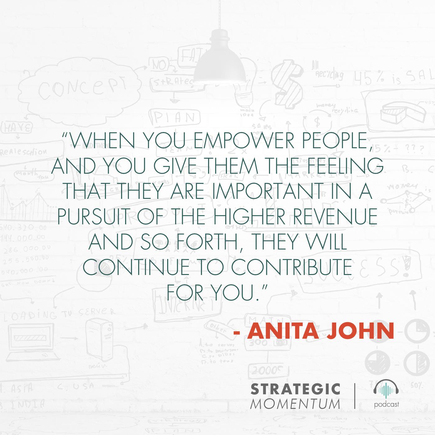 Anita John Quote | Strategic Momentum Podcast