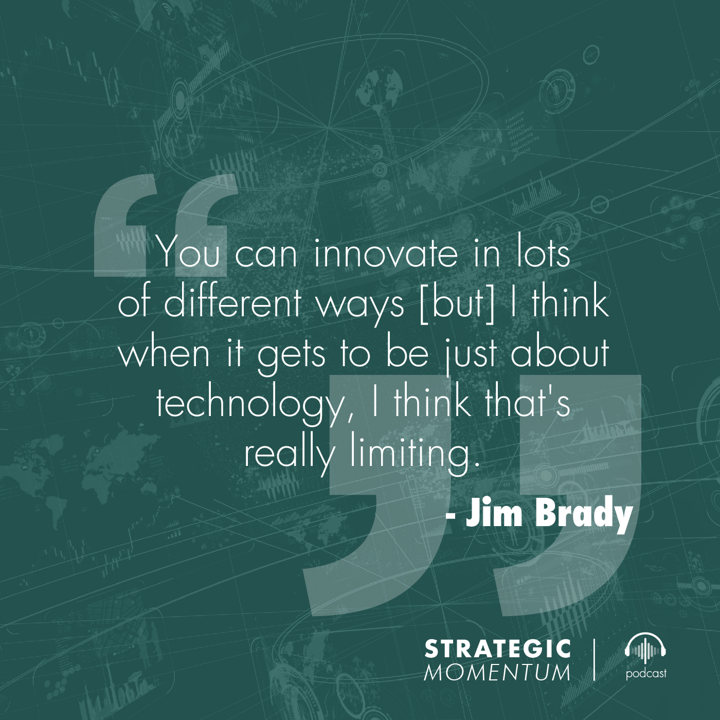 Jim Brady Quote | Strategic Momentum Podcast