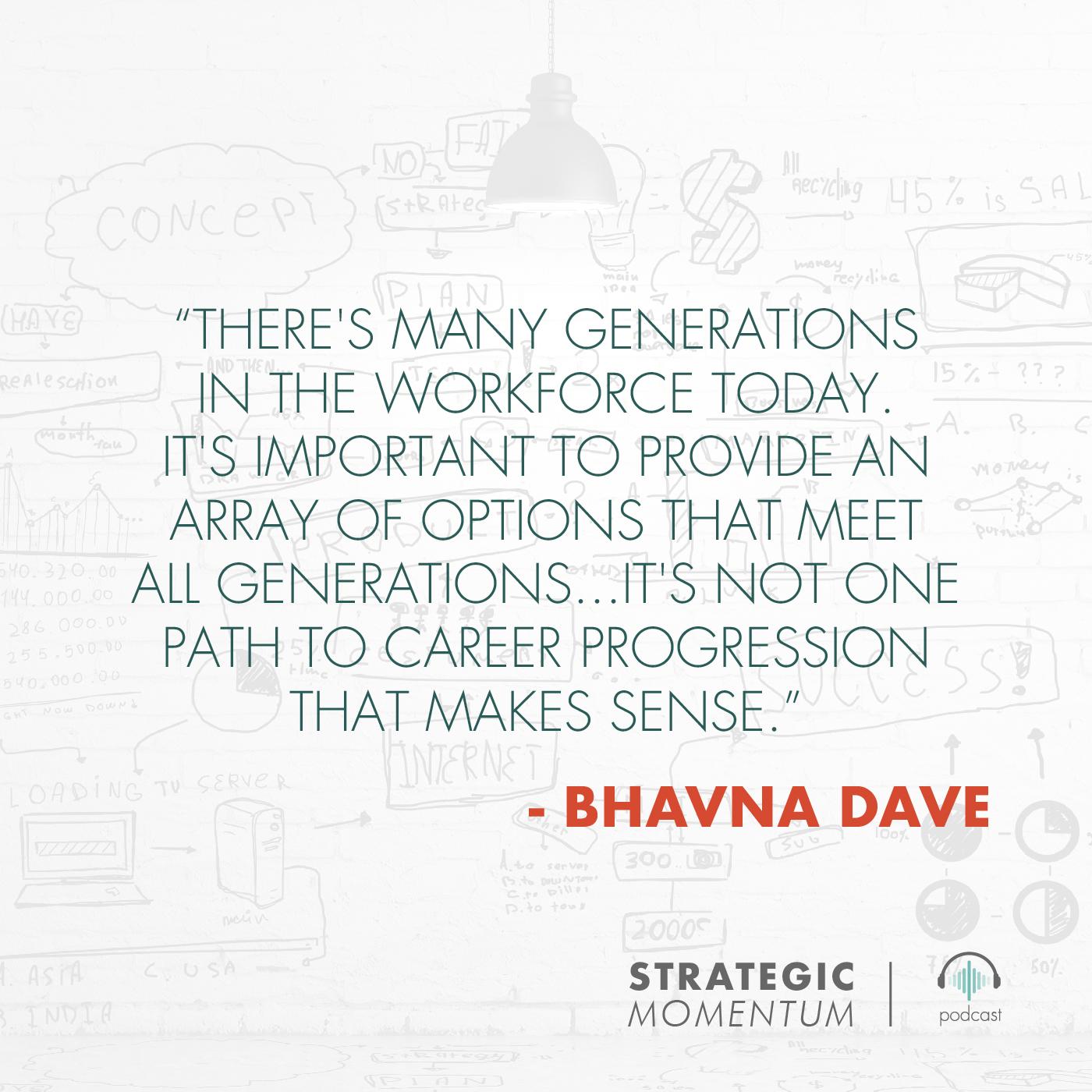 Bhavna Dave Quote | Strategic Momentum Podcast