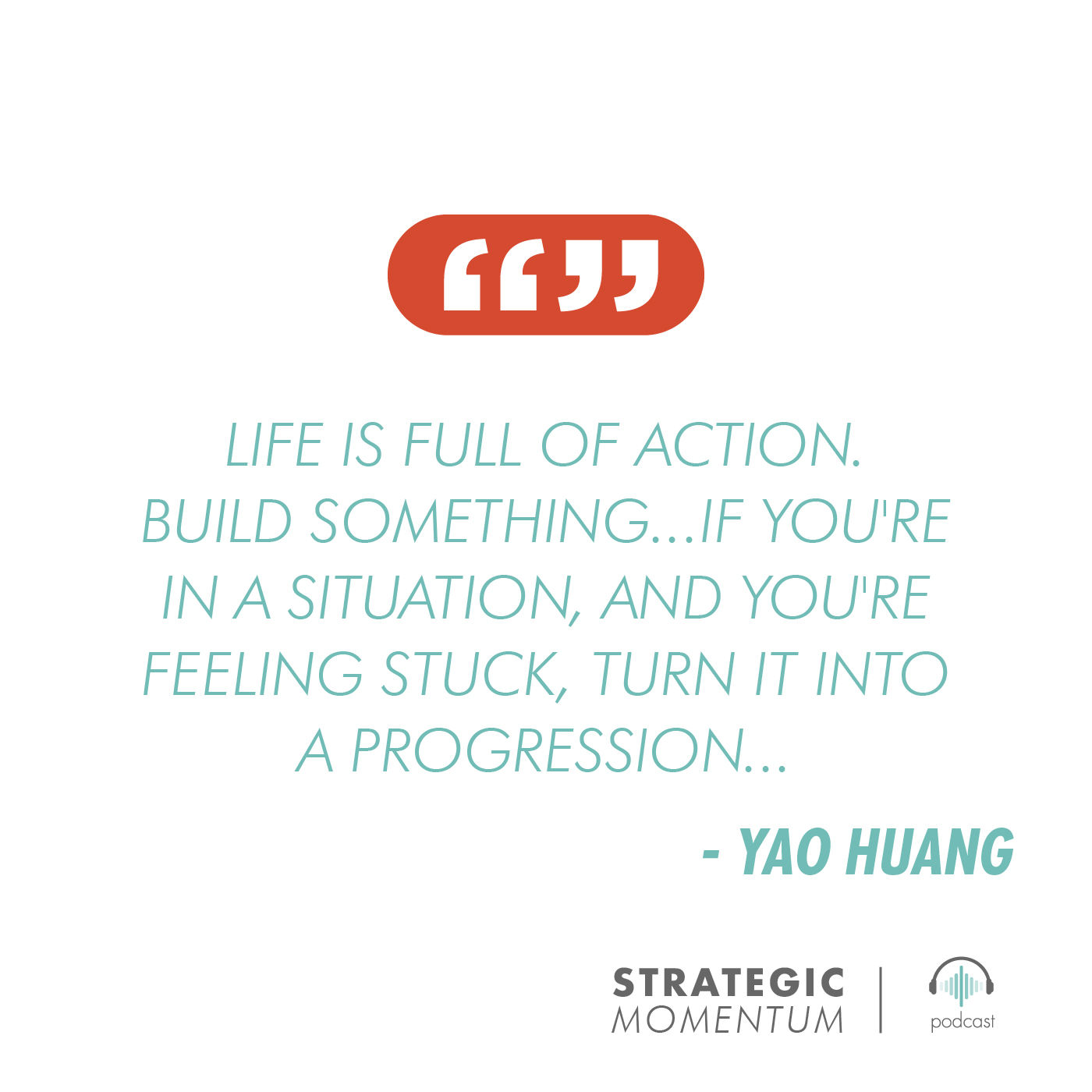 Yao Huang Quote | Strategic Momentum Podcast