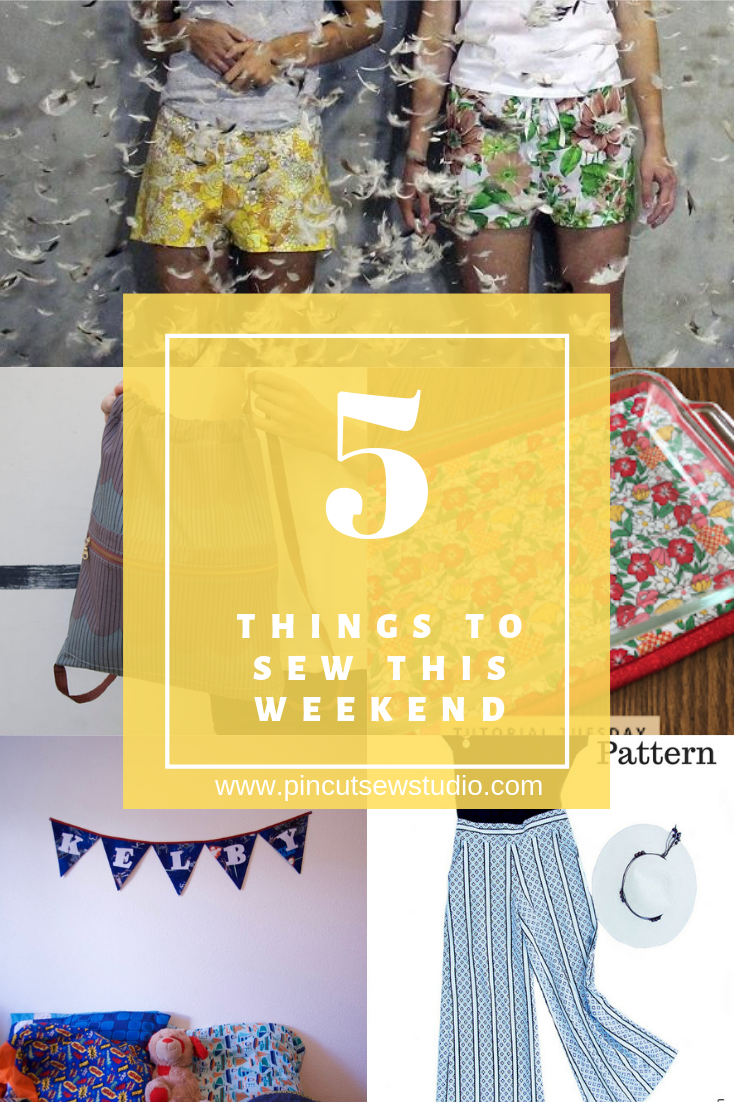 Five things you can sew up in a weekend! | Pin, Cut, Sew Studio