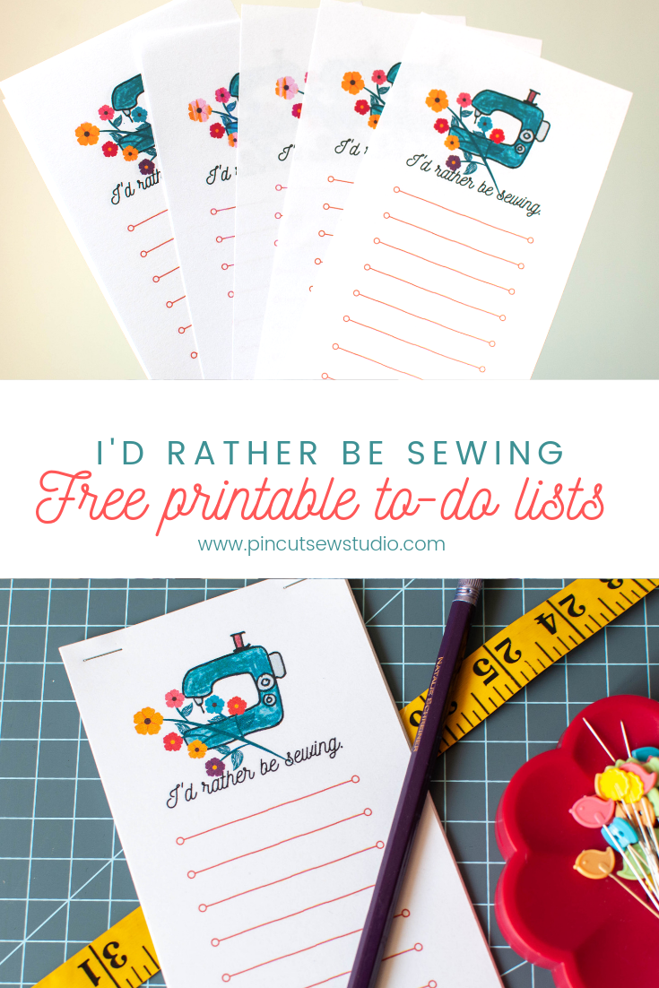 "Free sewing printables! Print your free ""I'd Rather be sewing"" to-do lists by hopping over to the Pin Cut Sew Studio blog.  #freeprintables #sewingprintables #todolists #freesewing"