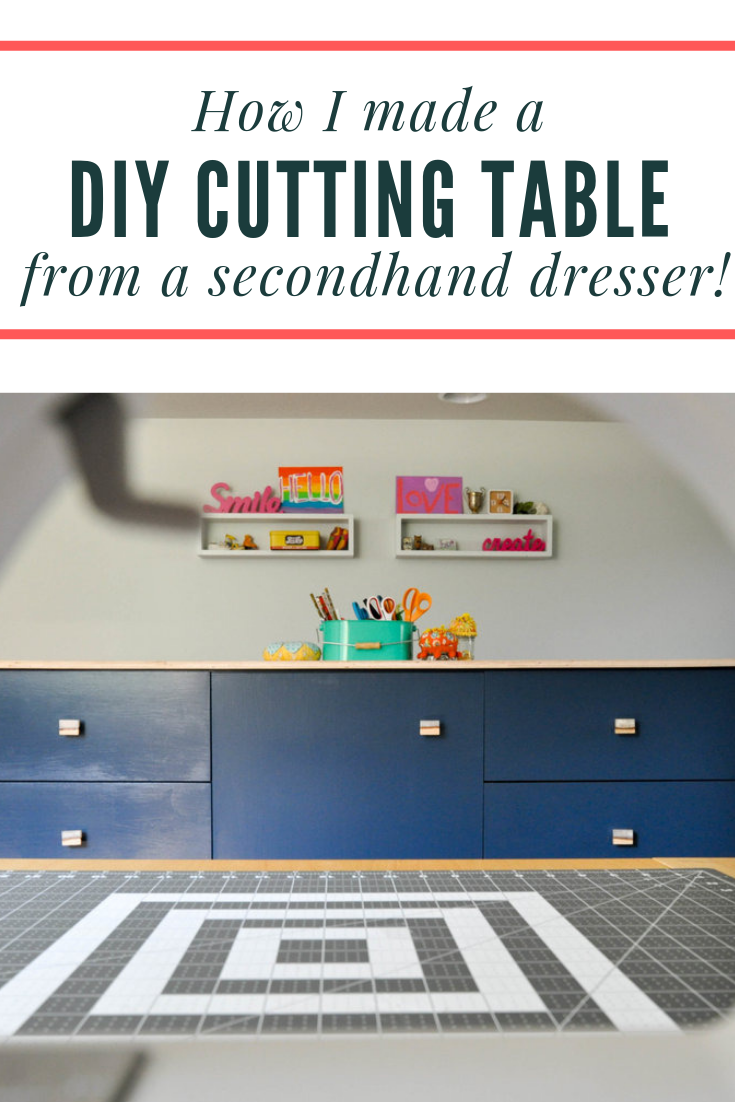 How to make a DIY crafting or cutting table from any old dresser! || PIn Cut Sew Studio #sewingroom #diyfurniture #craftroom