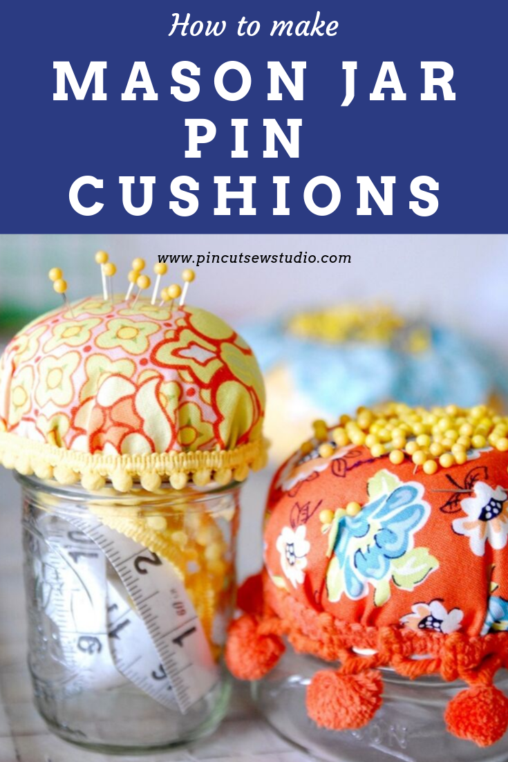 Learn to make DIY mason jar pin cushions with some fabric, trim, a jar and a glue gun! || Pin Cut Sew Studio #pincushion #tutorial #howtosew #easysewing