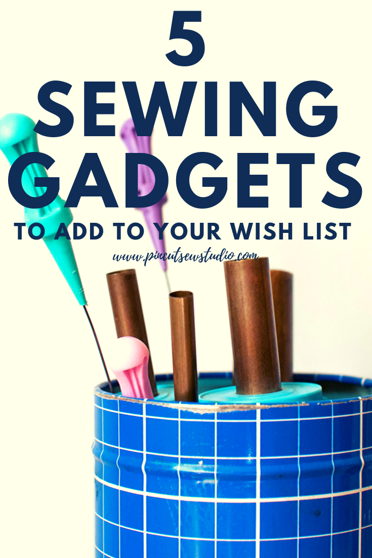 Sewing gadgets to add to your wish list! Five great gifts for people who sew || PIn Cut Sew Studio  #sewinggifts #sewingtools