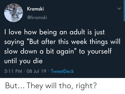 That's not adulthood, it's capitalism.