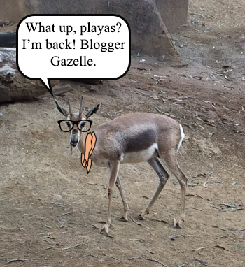Blogger Gazelle showed up in my very first entry here.