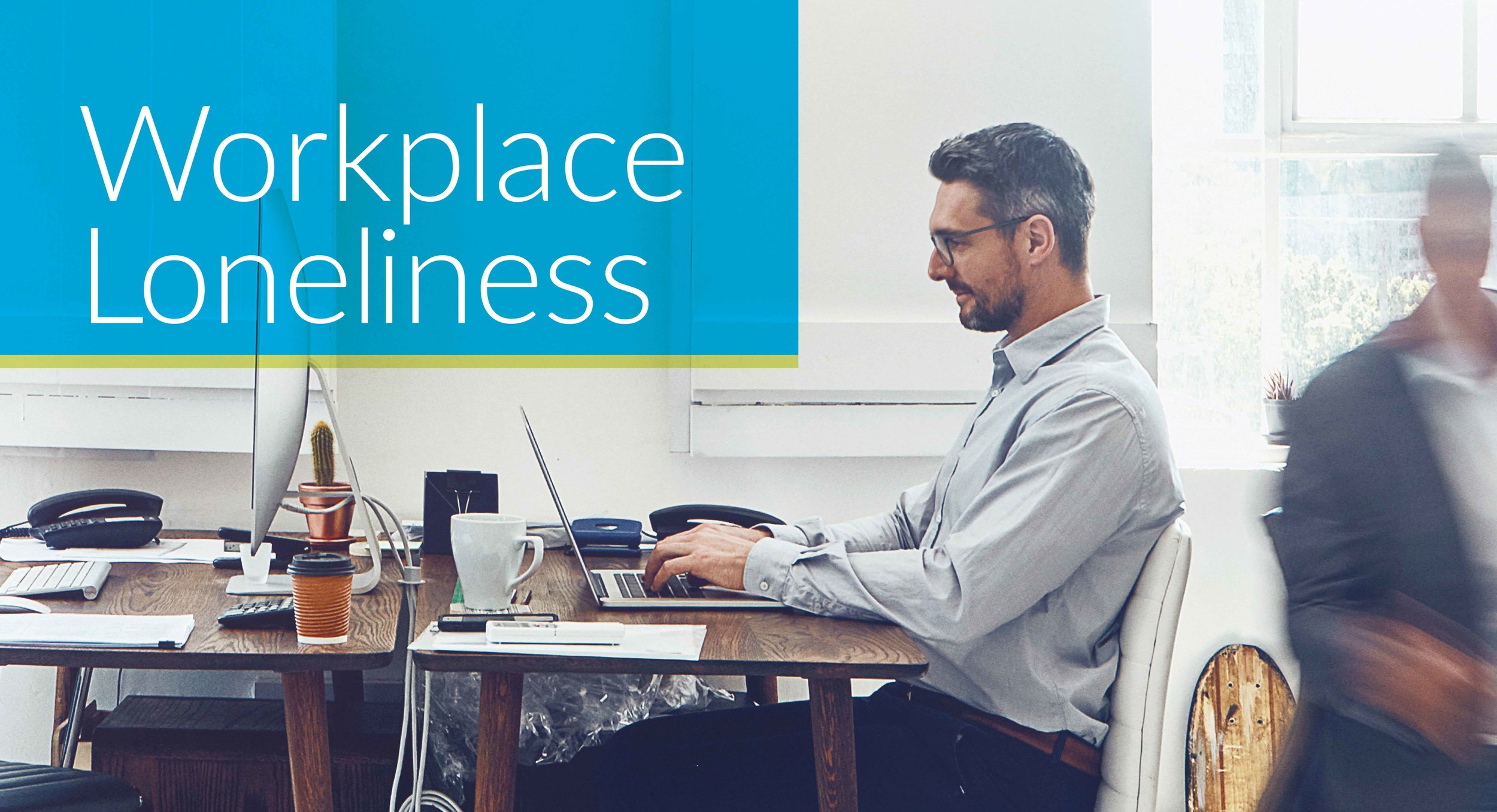 Workplace Loneliness