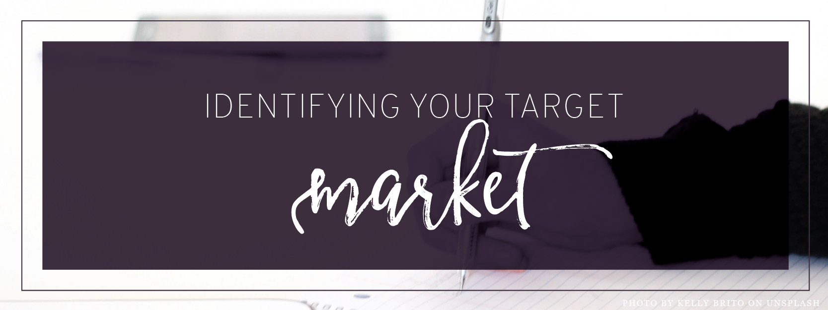 Identifying Your Target Market Header