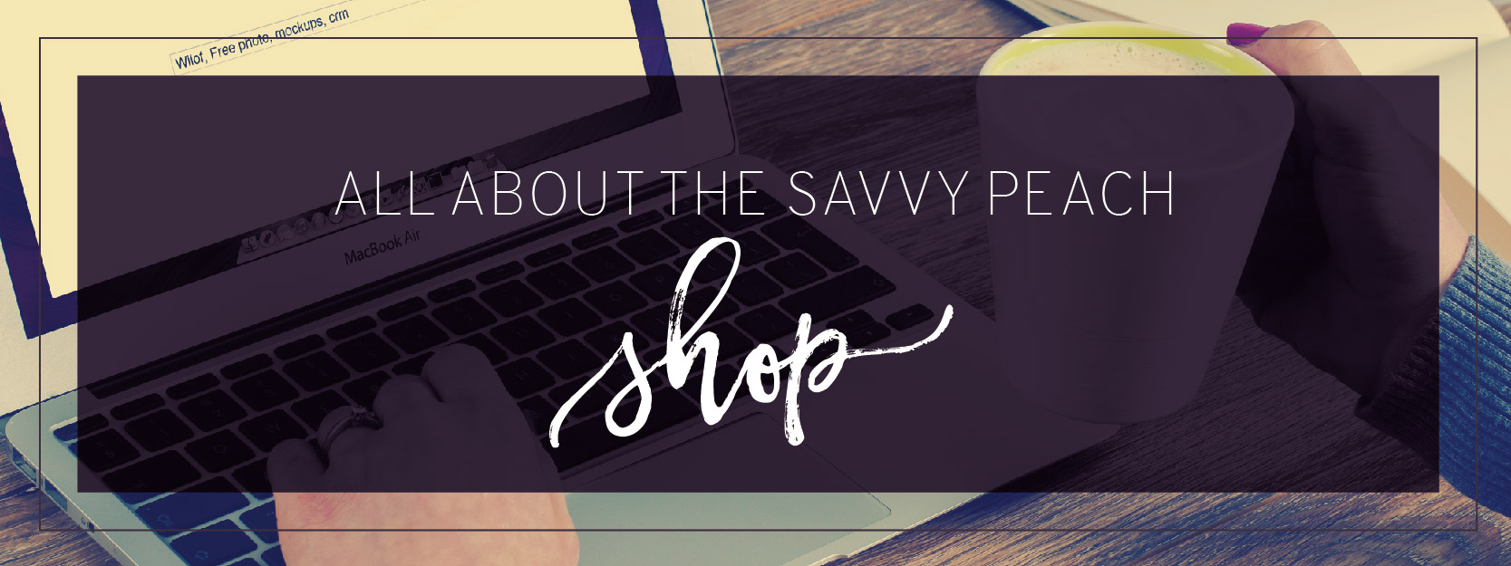 All About The Savvy Peach Shop