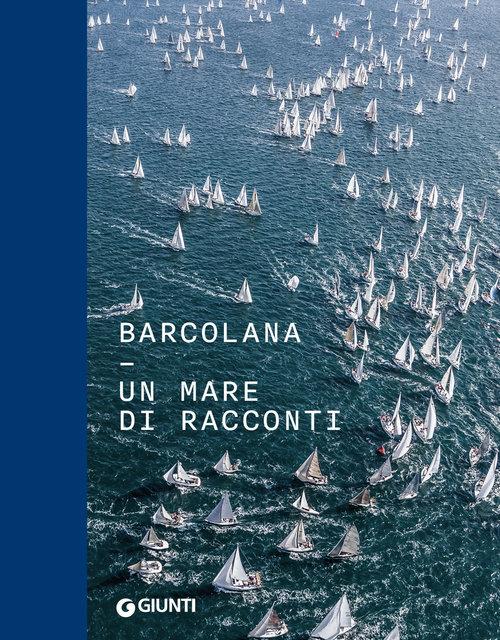 Barcolana – Un Mare di Racconti - Giunti Editore 2018