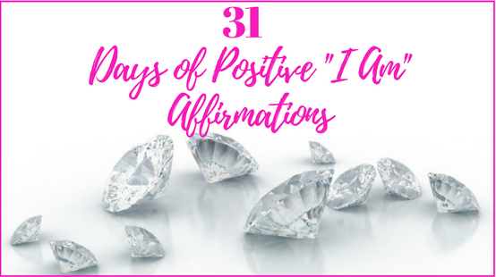 31 Days of Positive _I Am_ Affirmations(1).png