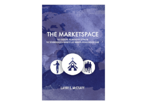 """Whether you are a pastor, missions organizational leader, missionary, or are considering taking your job overseas, in Larry McCrary's new book, """"The Marketspace"""", you will find answers to your questions about where and how you can serve. Click below to learn more."""