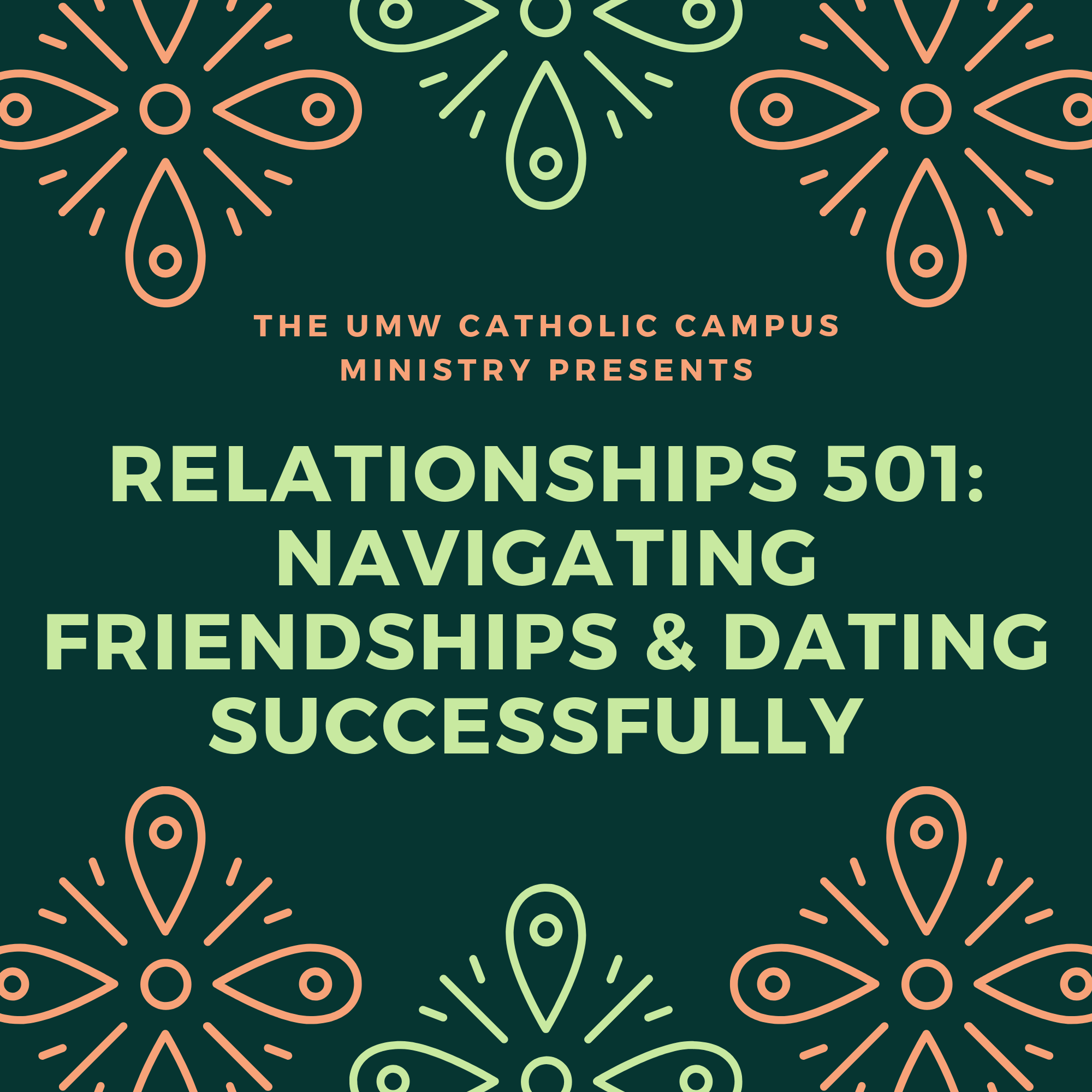 Relationships 501: Navigating Friendships & Dating Successfully  (2019-20)