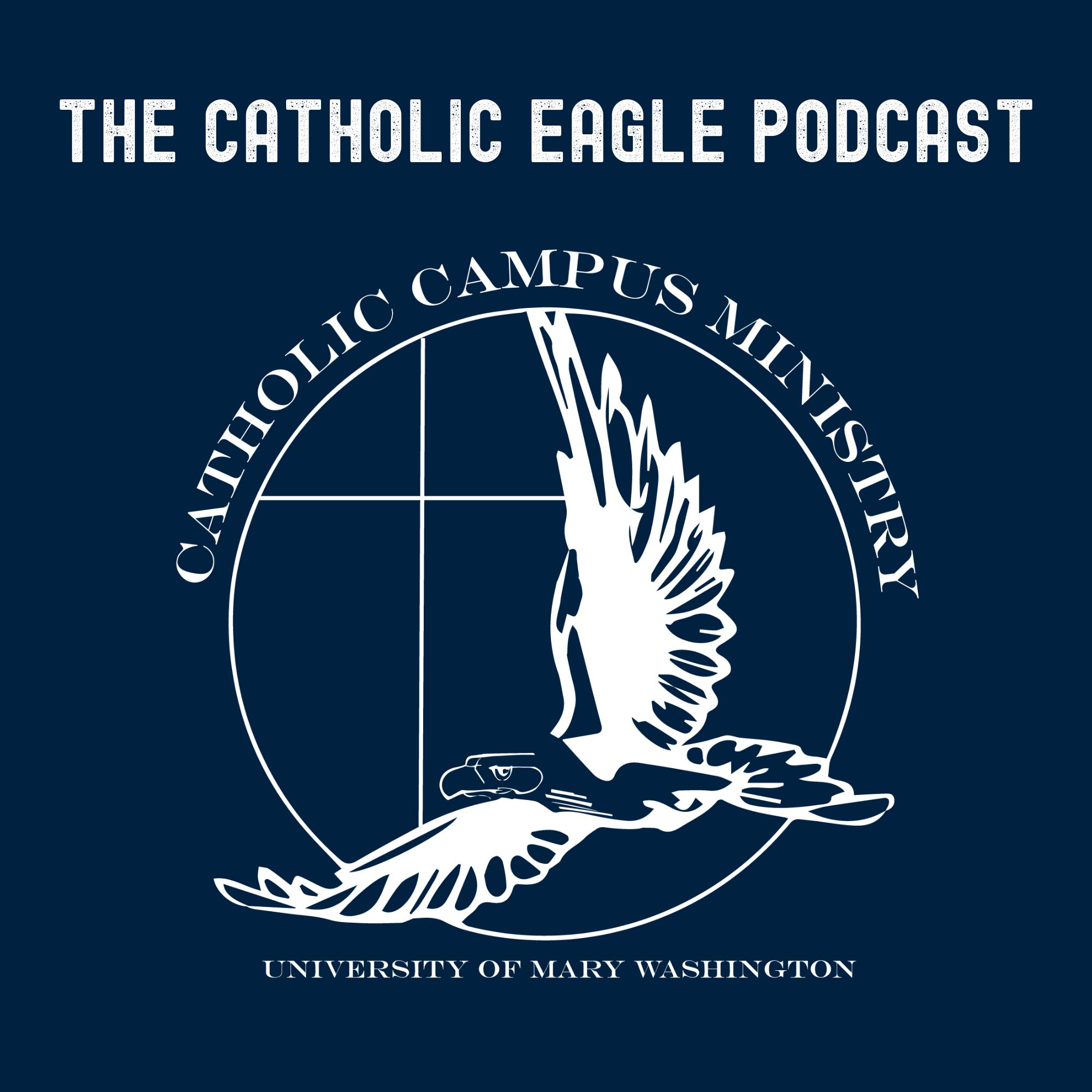 The Catholic Eagle Podcast