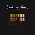 Leave My Home (2019) - Single