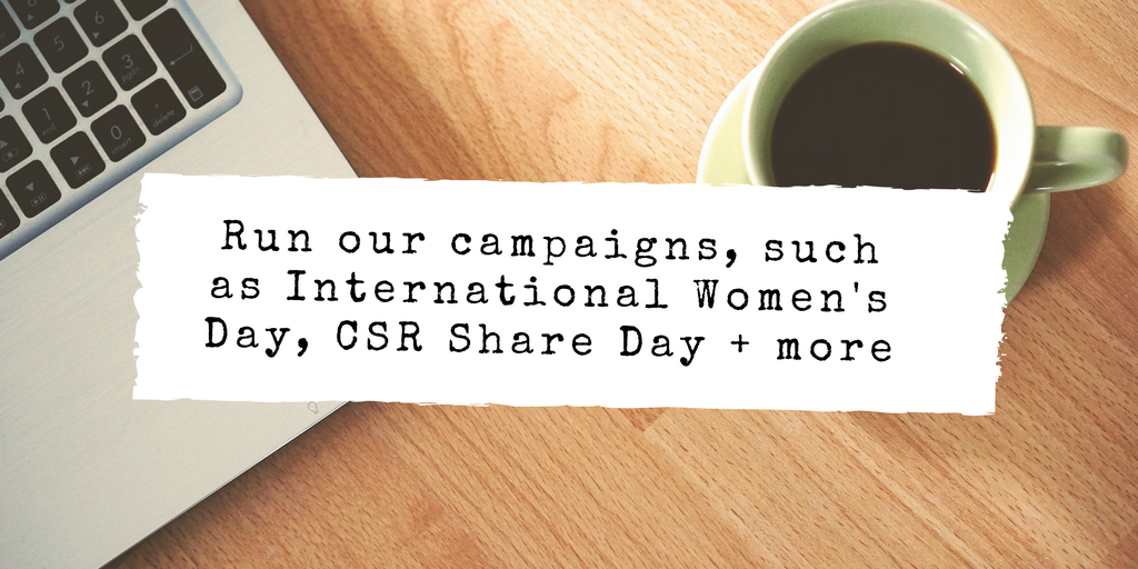 Run our campaigns, such as International Women's Day, CSR Share Day + more.png