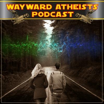 Wayward Atheists on Spreaker
