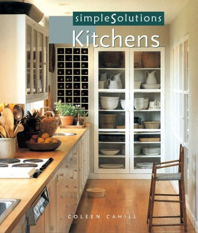 Simple Solutions Kitchens by Coleen Cahill, 2003