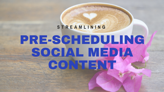 Pre-Scheduling Social Media Content