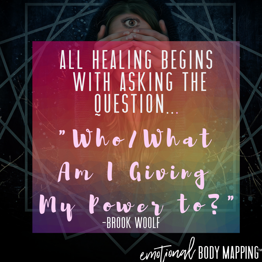 "All healing begins with asking the question… ""who or what am I giving my power to?"" - Brook Woolf"