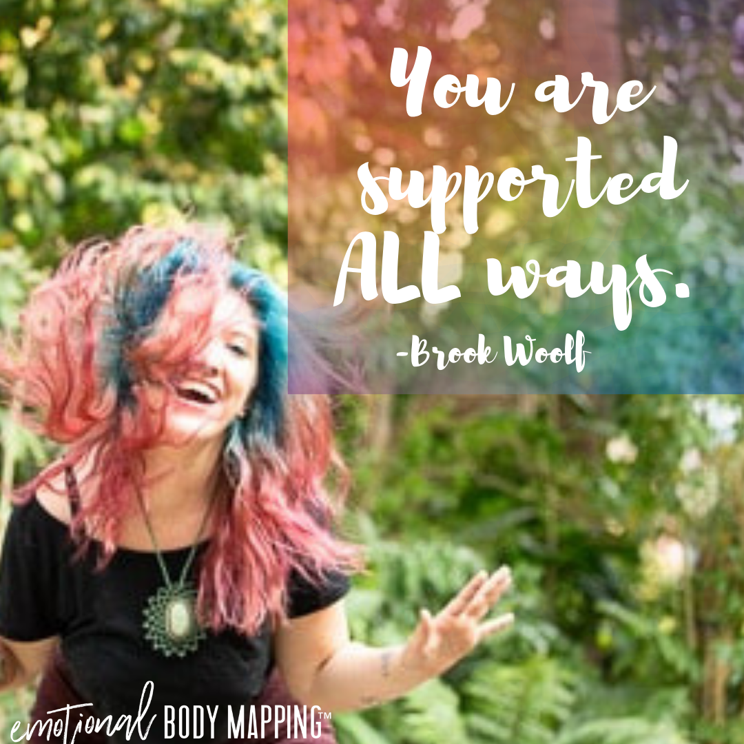 You are supported ALL ways. - Brook Woolf