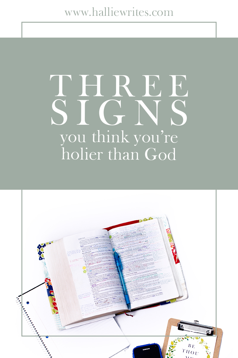 Do you think you're holier than God? Here are three ways to find out!