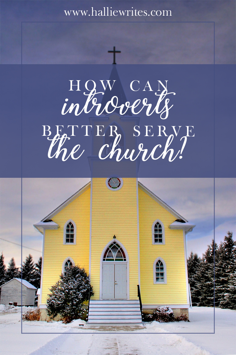 How can introverts better serve the church with our God-given personality as well as in spite of it?