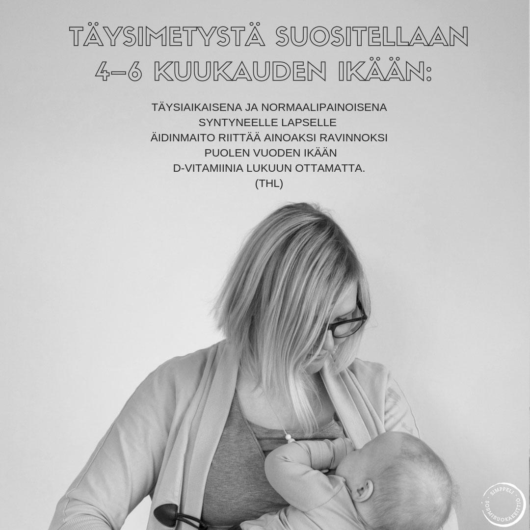 """""""Jos lapsi ei saa lainkaan äidinmaitoa, kiinteä ruoka aloitetaan 4-6kuukauden iässä."""""""