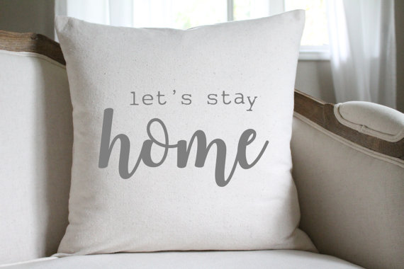 throw pillow lets stay home.jpg