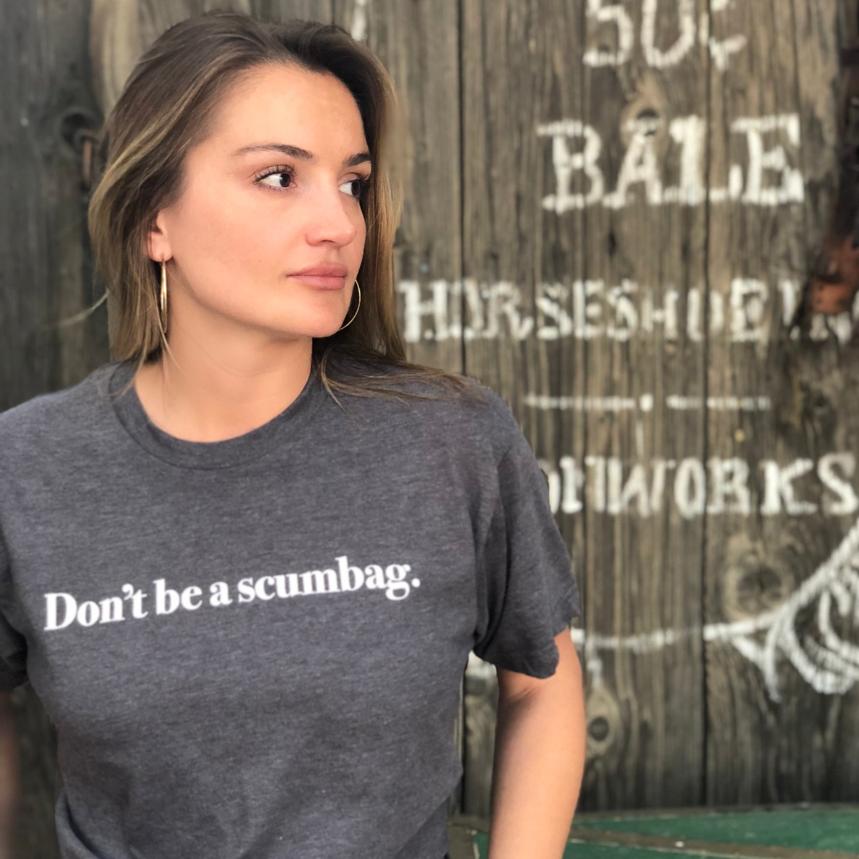 Don't be a scumbag - tshirt