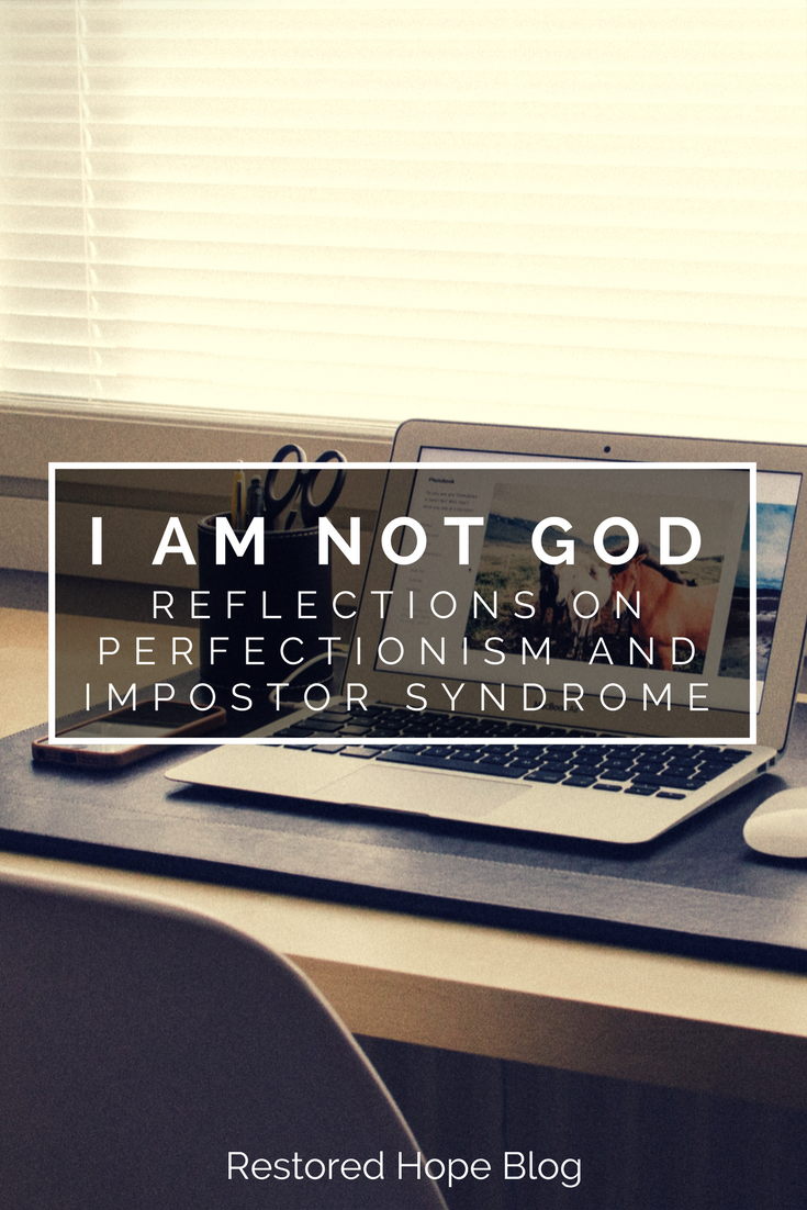 pinterest_i_am_not_god_reflections_on_perfectionism_and_impostor_syndrome_restored_hope_ann_arbor_novi_counseling_therapy_christian.png