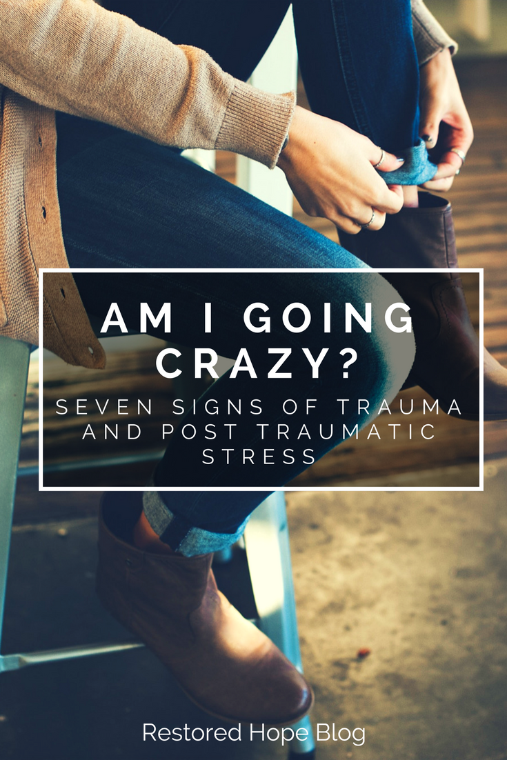 pinterest_am_i_going_crazy_seven_signs_of_trauma_and_post_traumatic_stress_restored_hope_novi_ann_arbor_michigan_therapy_counseling_christian.png
