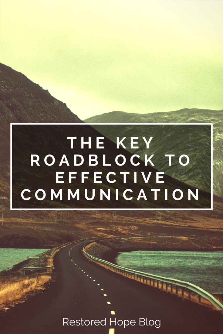 pinterest_the_key_roadblock_to_effective_communication_restored_hope_ann_arbor_novi_michigan_counseling_therapy_christian_marriage_couples.png