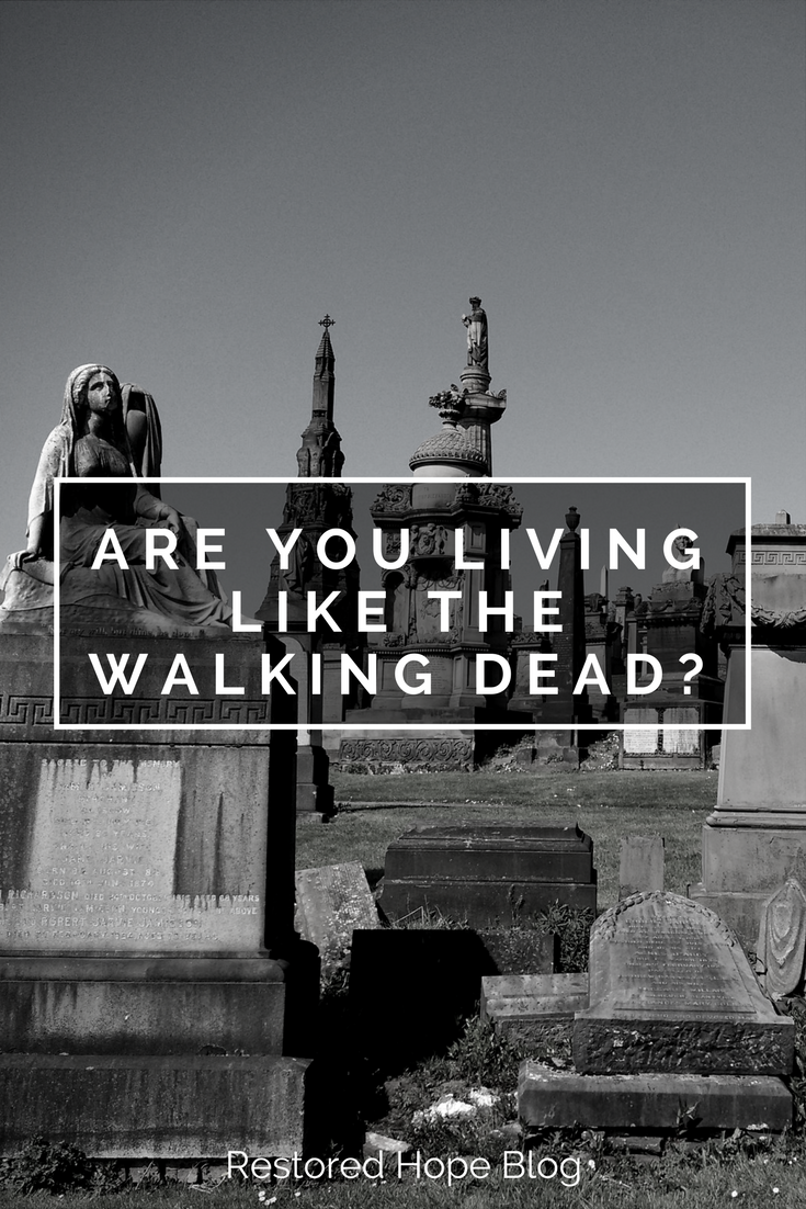 pinterest_are_you_living_like_the_walking_dead_restored_hope_ann_arbor_novi_therapy_counseling_christian.png