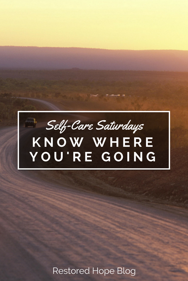 pinterest_self_care_saturdays_purpose_know_where_you're_going_restored_hope_counseling_therapy_ann_arbor_novi_christian.png