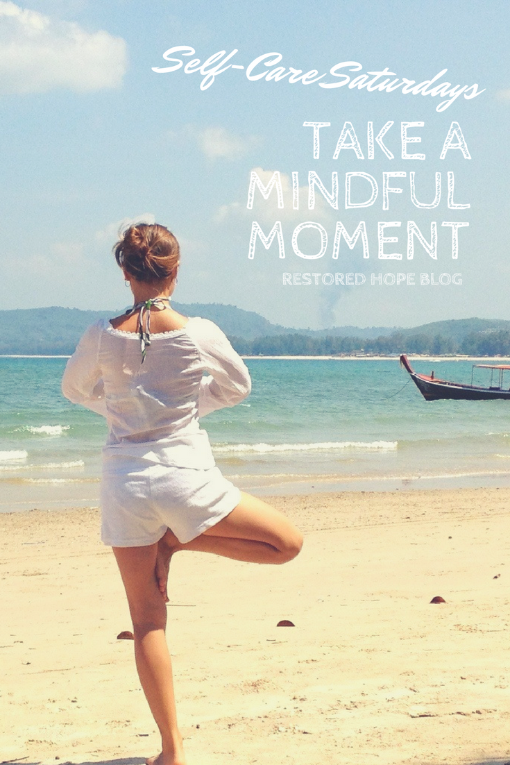 pinterest_self_care_saturdays_take_a_mindful_moment_mindfulness_yoga_restored_hope_counseling_therapy_ann_arbor_novi_christian.png