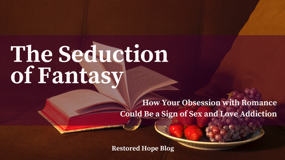 title_the_seduction_of_fantasy_how_your_obsession_with_romance_could_be_a_sign_of_sex_and_love_addiction_restored_hope_counseling_therapy_ann_arbor_novi_christian.png