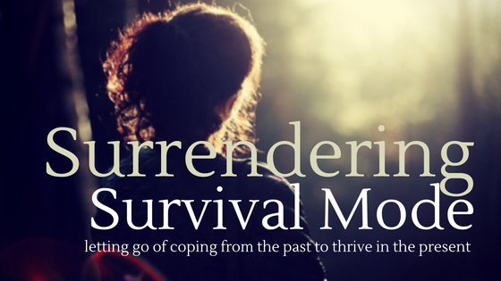 title_surrendering_survival_mode_letting_go_of_coping_from_the_past_to_thrive_in_the_present_restored_hope_counseling_therapy_ann_arbor_novi_michigan_christian_sex_addiction_love_addiction.png